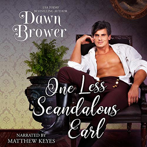 One Less Scandalous Earl Audiobook By Dawn Brower cover art