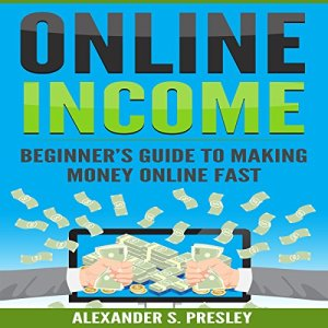 Online Income Audiobook By Alexander S. Presley cover art