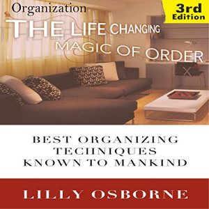 Organization: The Life Changing Magic of Order Audiobook By Lilly Osborne cover art