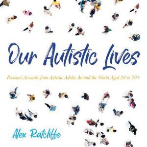 Our Autistic Lives Audiobook By Alex Ratcliffe cover art