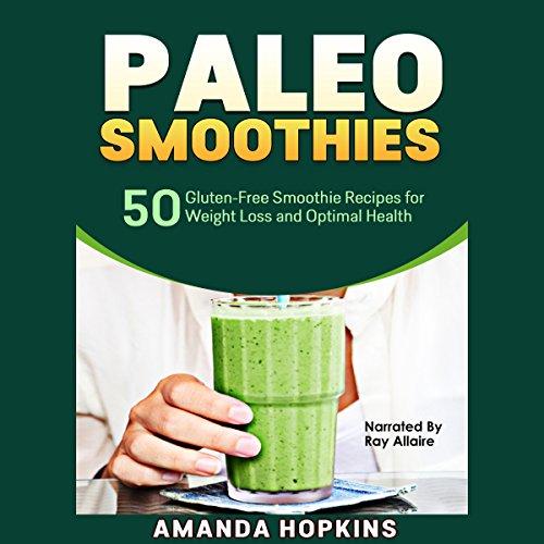 Paleo Smoothies Audiobook By Amanda Hopkins cover art