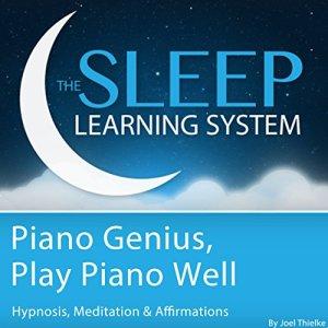Piano Genius, Play Piano Well Audiobook By Joel Thielke cover art