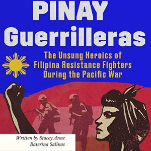 Pinay Guerrilleras Audiobook By Stacey Anne Baterina Salinas cover art