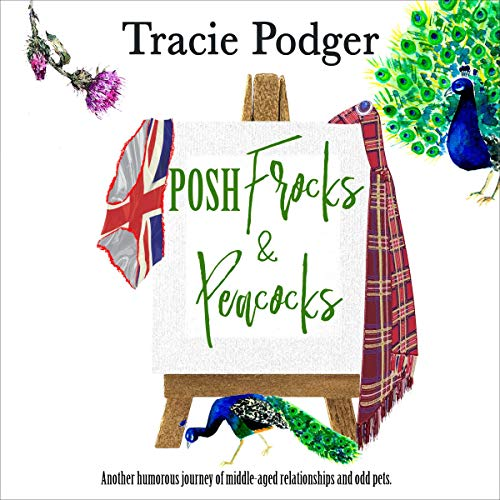Posh Frocks & Peacocks Audiobook By Tracie Podger cover art
