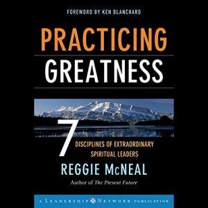 Practicing Greatness Audiobook By Reggie McNeal, Ken Blanchard cover art