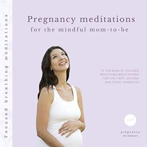 Pregnancy meditations for the mindful mom-to-be Audiobook By Pregnancy Mindset cover art