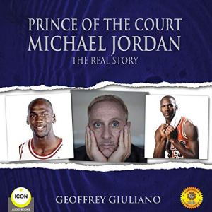 Prince of the Court Michael Jordan - The Real Story Audiobook By Geoffrey Giuliano cover art