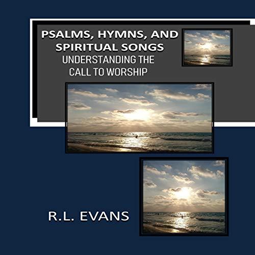 Psalms, Hymns, and Spiritual Songs Audiobook By R.L. Evans cover art