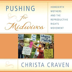 Pushing for Midwives Audiobook By Christa Craven cover art