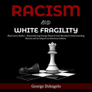 Racism and White Fragility Audiobook By George DiAngelo cover art