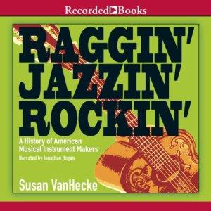 Raggin', Jazzin', Rockin' Audiobook By Susan VanHecke cover art