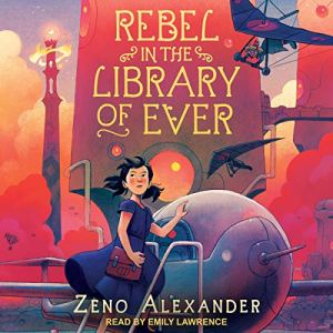 Rebel in the Library of Ever Audiobook By Zeno Alexander cover art