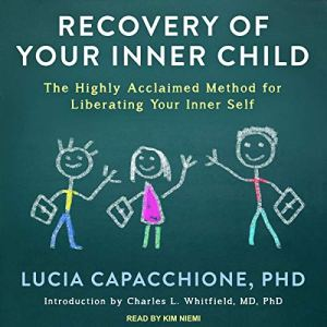 Recovery of Your Inner Child Audiobook By Lucia Capacchione PhD, Charles L. Whitfield MD PhD - introduction cover art