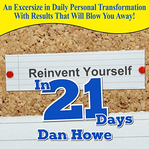 Reinvent Yourself in 21 Days Audiobook By Dan Howe cover art