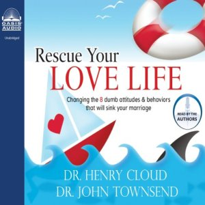 Rescue Your Love Life Audiobook By Henry Cloud, John Townsend cover art