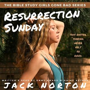 Resurrection Sunday: An Erotic Easter with the Sinful Swingers of Our Savior's Church Audiobook By Jack Norton cover art