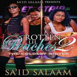 Rotten Lil Peaches 2: The Coldest Winter Audiobook By Sa'id Salaam cover art