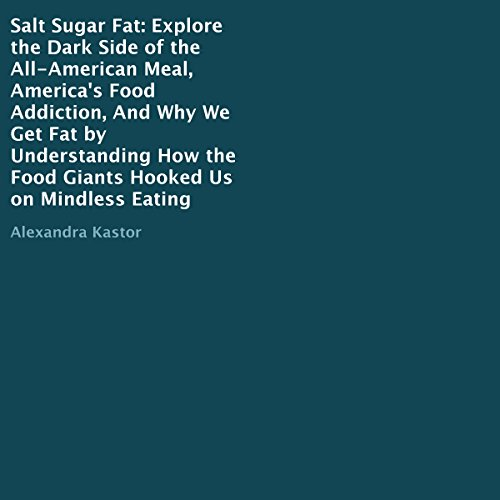 Salt Sugar Fat Audiobook By Alexandra Kastor cover art