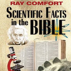 Scientific Facts in the Bible Audiobook By Ray Comfort cover art