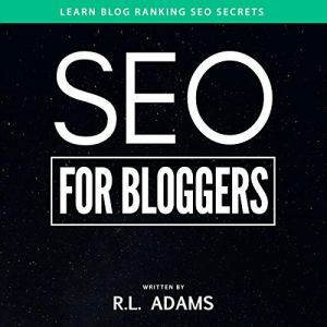 SEO for Bloggers Audiobook By R. L. Adams cover art