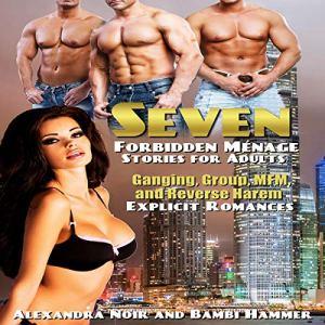 Seven Forbidden Ménage Stories for Adults Audiobook By Alexandra Noir, Bambi Hammer cover art