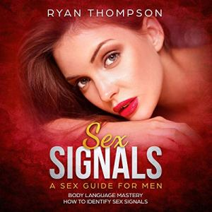 Sex Signals: A Sex Guide for Men Audiobook By Ryan Thompson cover art