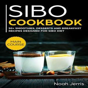 SIBO Cookbook Audiobook By Noah Jerris cover art