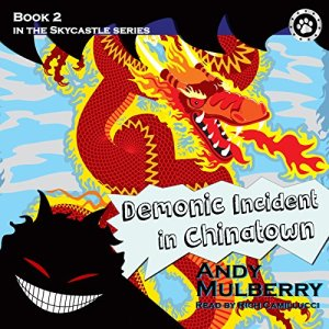 Skycastle and the Demonic Incident in Chinatown Audiobook By Andy Mulberry cover art
