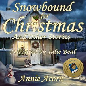 Snowbound for Christmas and Other Stories Audiobook By Annie Acorn cover art