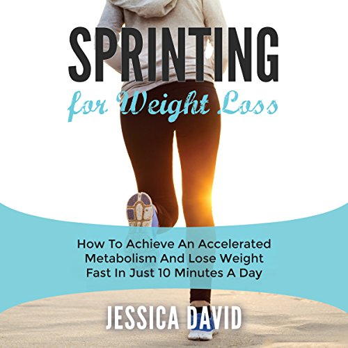 Sprinting for Weight Loss Audiobook By Jessica David cover art