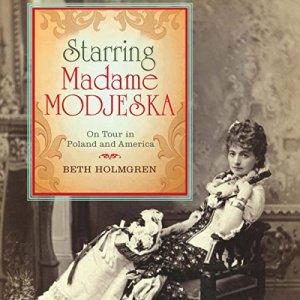 Starring Madame Modjeska Audiobook By Beth Holmgren cover art