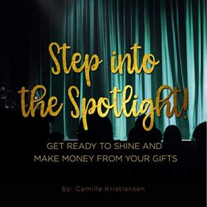 Step into the Spotlight! Audiobook By Camilla Kristiansen cover art