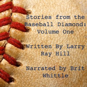 Stories from the Baseball Diamond, Volume 1 Audiobook By Larry Hill cover art