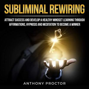 Subliminal Rewiring Audiobook By Anthony Proctor cover art