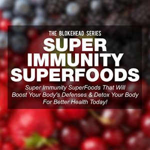 Super Immunity SuperFoods Audiobook By The Blokehead cover art
