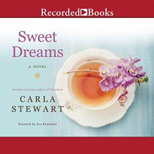 Sweet Dreams: A Novel Audiobook By Carla Stewart cover art