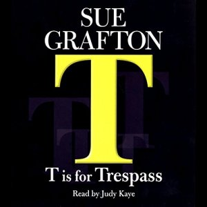 T Is for Trespass Audiobook By Sue Grafton cover art