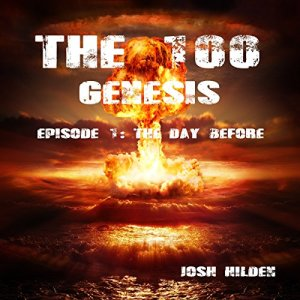 The 100 Genesis: The Day Before, Episode 1 Audiobook By Josh Hilden cover art