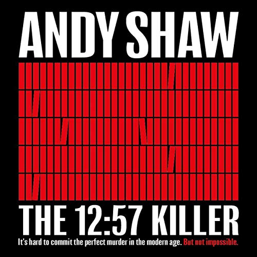 The 12:57 Killer Audiobook By Andy Shaw cover art