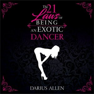 The 21 Laws of Being an Exotic Dancer Audiobook By Darius Allen cover art