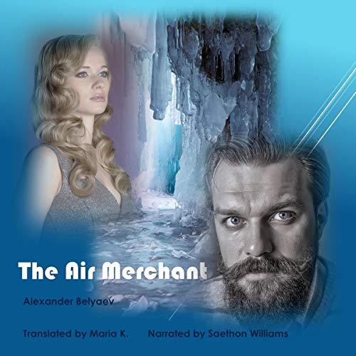 The Air Merchant Audiobook By Maria K., Alexander Belyaev cover art