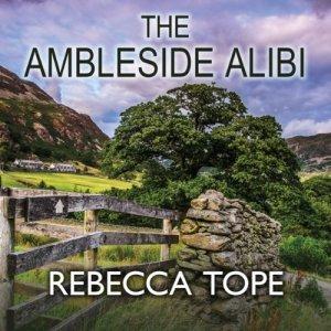 The Ambleside Alibi Audiobook By Rebecca Tope cover art
