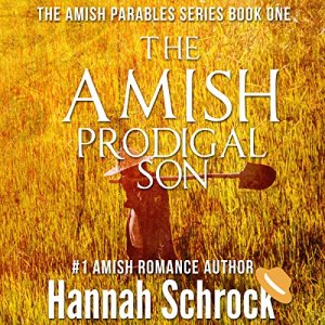 The Amish Prodigal Son Audiobook By Hannah Schrock cover art