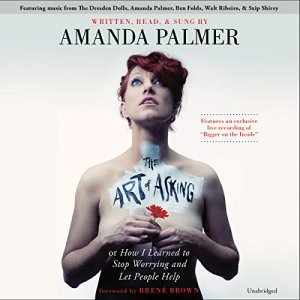 The Art of Asking Audiobook By Amanda Palmer, Brené Brown (foreword) cover art