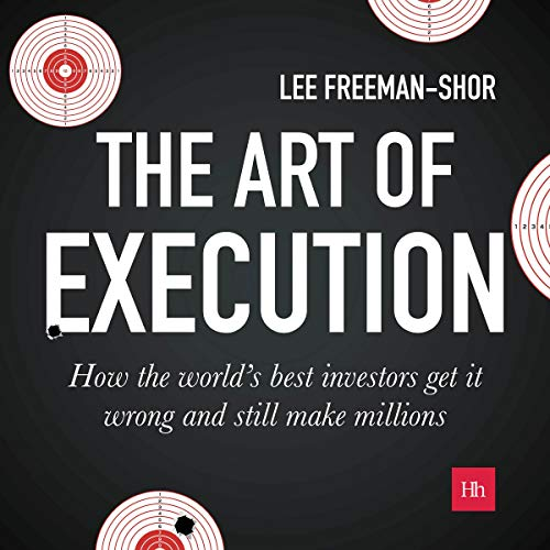 The Art of Execution Audiobook By Lee Freeman-Shor cover art