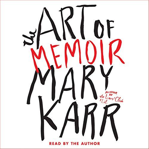 The Art of Memoir Audiobook By Mary Karr cover art