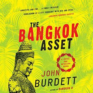 The Bangkok Asset Audiobook By John Burdett cover art