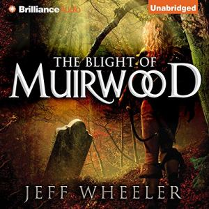 The Blight of Muirwood Audiobook By Jeff Wheeler cover art