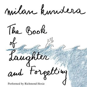 The Book of Laughter and Forgetting Audiobook By Milan Kundera, Aaron Asher (translator) cover art