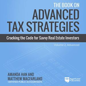 The Book on Advanced Tax Strategies Audiobook By Amanda Han, Matthew MacFarland cover art